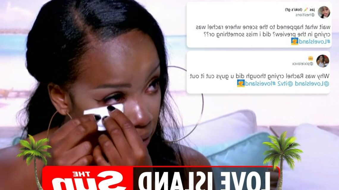 Love Island fans demand to see 'cut' scene where Rachel broke down in tears after it was teased in preview but not shown
